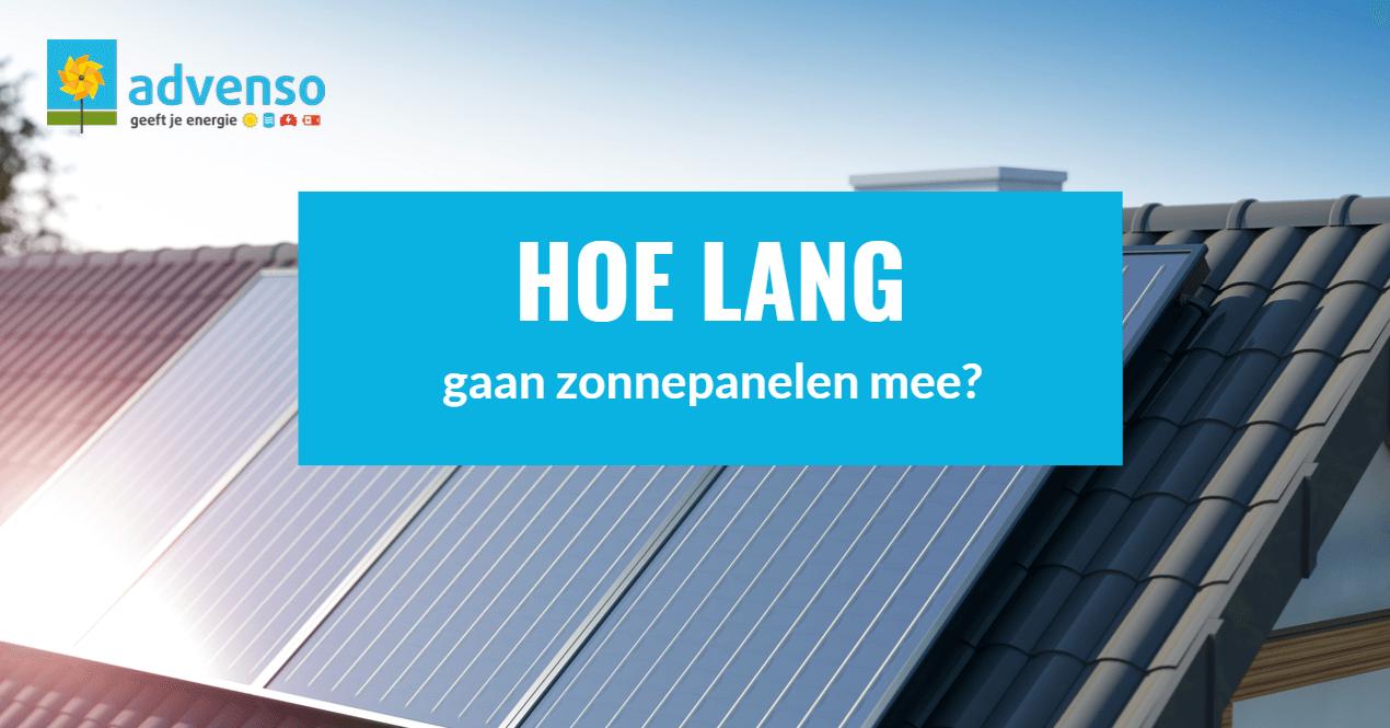 Hoe lang gaan zonnepanelen mee